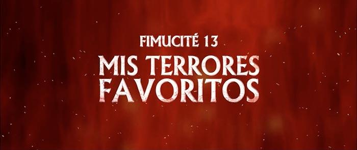 Fimucité 13 Mis terrores favoritos